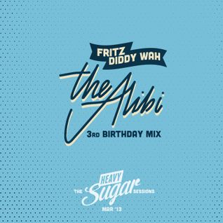 The Alibi 3rd Birthday – DJs Fritz & Diddy Wah, Mar '13