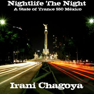 .::: Nightlife The Night :::.::: Mixed by Irani Chagoya :::.