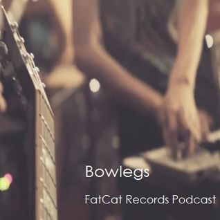 FatCat Records Podcast #101: Bowlegs Mixtape