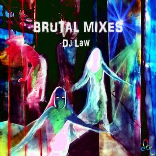 BRUTAL MIXES MIXTAPE DjLAW 2013