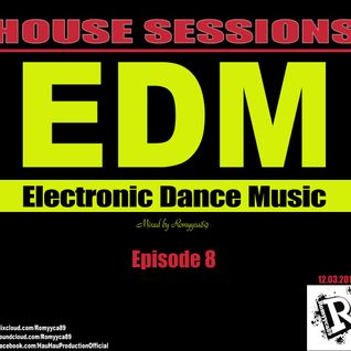 Romyyca89 @ HOUSE SESSIONS_Ep.8(Edm 2o16)