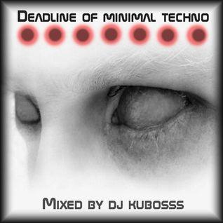 Deadline of minimal techno
