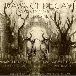 AnTraxid @ DAWN OF DECAY EPISODE VII (27.05.16)