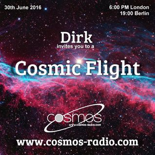 Dirk invites you to a Cosmic Flight (30th June 2016) on Cosmos-Radio.com