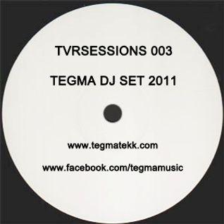 TVRSESSIONS 003 TEGMA DJ SET