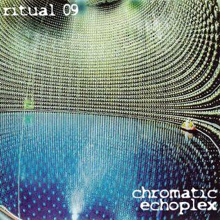 RITUAL 09 - Chromatic Echoplex