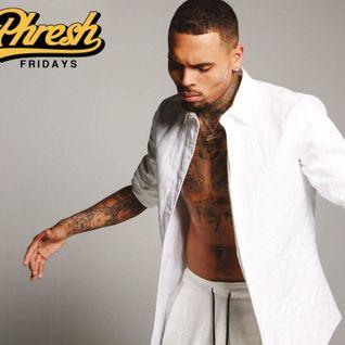 Phresh Fridays - Chris Brown Mixtape - DJ Shadi