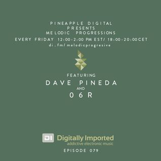 Melodic Progressions by Pineapple Digital 079 - 06R Guest Mix