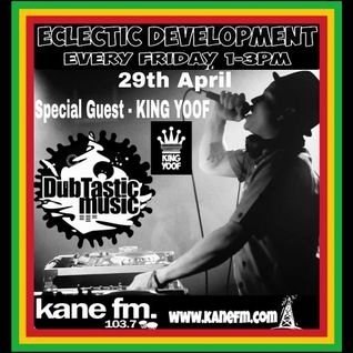 Guest King Yoof - DubTastic Music presents Eclectic Development show on Kane FM