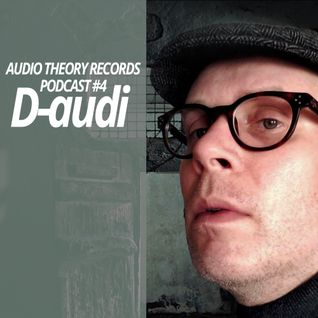Audio Theory Records Podcast #4 - D-audi