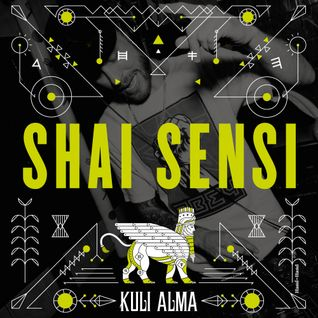 Shai Sensi for Kuli Alma