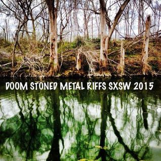Volksradio Moos year 22 part 23: Doom Stoned Metal SXSW 2015 Special