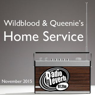 Wildblood + Queenie's Home Service November 2015