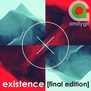 andygri | existence [final edition]