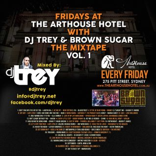 Fridays @ The Arthouse Hotel - The Mixtape: Vol. 1 - Mixed By Dj Trey