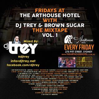 Fridays @ The Arthouse Hotel - The Mixtape: Vol. 1 - Mixed By Dj Trey