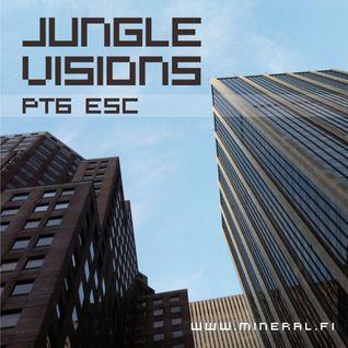 Esc - Jungle Visions pt6