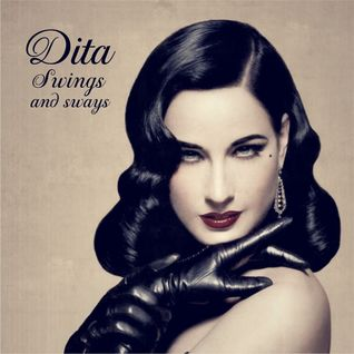 DITA SWINGS AND SWAYS
