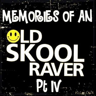 Memories Of An Oldskool Raver Pt IV