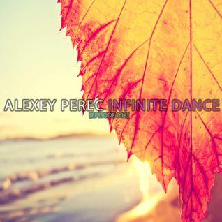 Alexey Perec - Infinite Dance [Episode 004]