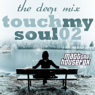 TOUCH MY SOUL 2 (the deep & chill mix)