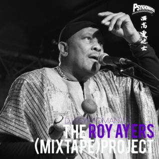 THE ROY AYERS (MIXTAPE) PROJECT: SAMPLE EDITION