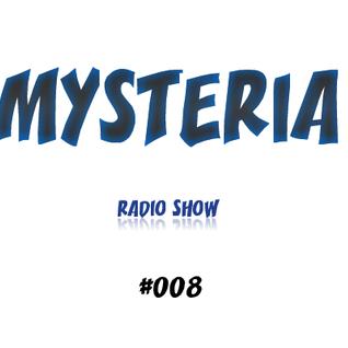 Mysteria Radio Show #008