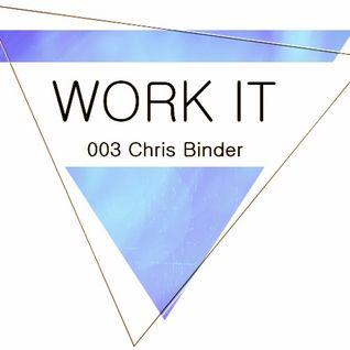 WORK IT PODCAST 003 - Chris Binder