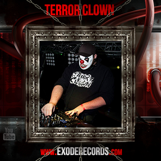 Exode Records Pordcast volume 42 By Terror Clown
