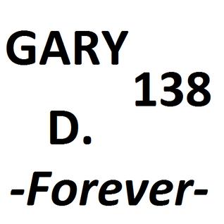 Gary '138' D. - A Tribute