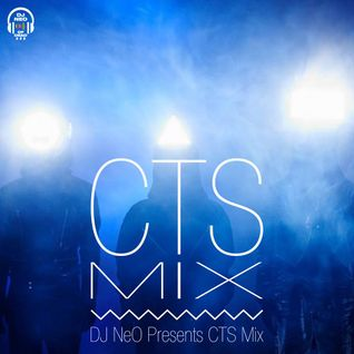 DJ NeO Presents CTS Mix