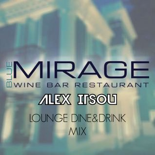 Alex Itsou - Lounge Dine & Drink Mix at BLUE MIRAGE