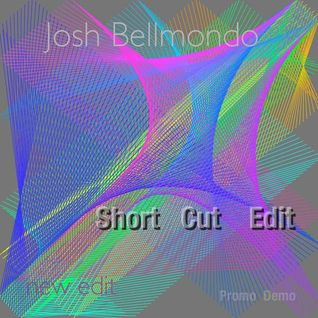 Short Cut promo Mix Josh Bellmondo