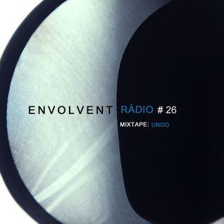 Envolvent Ràdio #26 / UNDO
