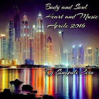 Body and Soul Heart and Music Aprile 2016 Dj Sinopoli Ciro