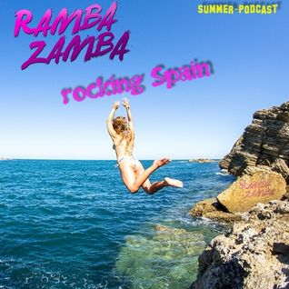 RAMBA ZAMBA rocking Spain (Summer-Podcast)
