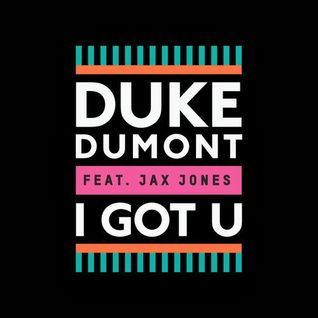 Duke Dumont, Jax Jones, Lissat - I Got U (Yas Cepeda Edit).