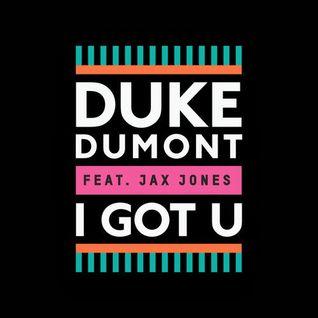 Duke Dumont, Jax Jones, Lissat - I Got U (Yas Cepeda Edit).