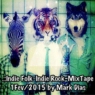 .::Indie Folk~Indie Rock-MixTape 1Fev/2015 by Mark Dias