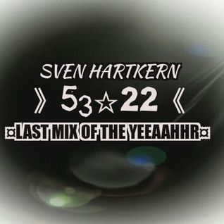 》53 ☆ 22《 ¤Last Mix Of the Yeeaahhr¤  ♤ mixed up by Sven Hartkern ♧