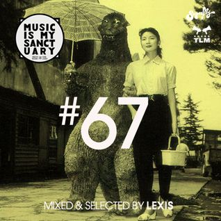 MUSIC IS MY SANCTUARY Show #67 - mixed by Lexis