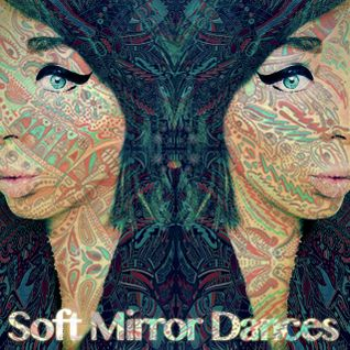 Soft Mirror Dances part I