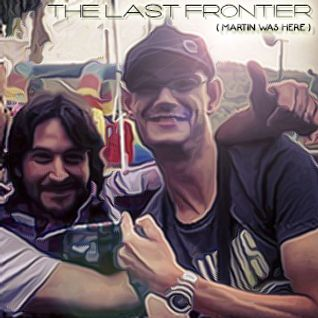 THE LAST FRONTIER (Martin was here) - MARK FEESH (in memory of a good friend - Original Mix)