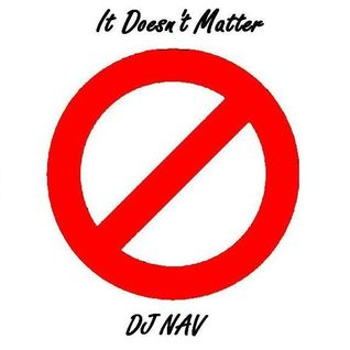 DJ NAV - It Doesn't Matter (Feb 2012)