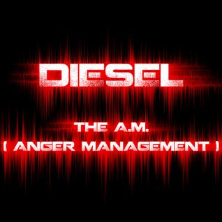 The A.M. (Anger Management)