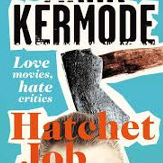 The Arts are Dandy - Mark Kermode: Hatchet Job Special