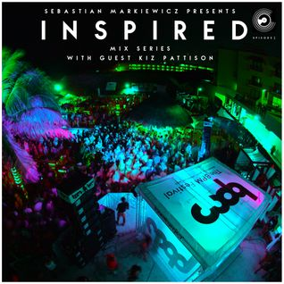 Sebastian Markiewicz Presents Inspired Mix Series With Guest Kiz Pattison Episode 1 BPM Festival 201