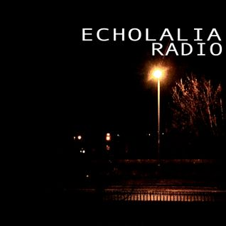 Echolalia Radio EP 45: Lovers Dance - 09/04/14