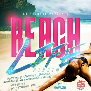 Beach Life Riddim Mix [E5 Records] July 2014