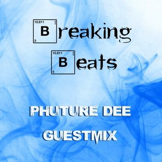 Breaking Beats Phuture Dee Guestmix
